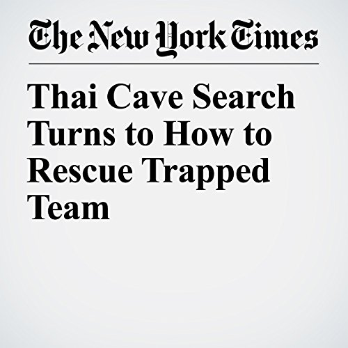 Thai Cave Search Turns to How to Rescue Trapped Team copertina