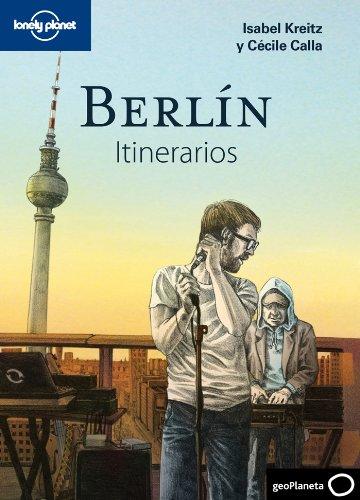 Berlín. Itinerarios (Guías Itinerarios Lonely Planet)