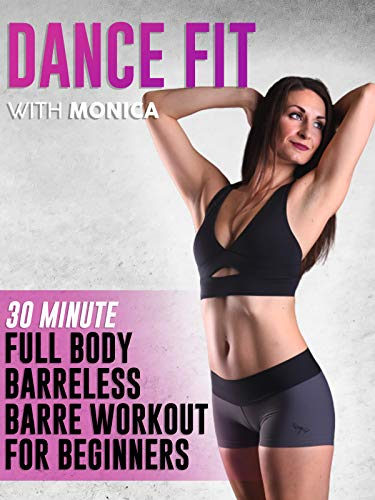 30 Minute Full Body Barreless Barre Workout for Beginners | DanceFit with Monica