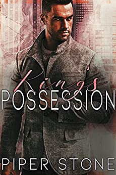 King's Possession: A Dark Mafia Arranged Marriage Romance (Merciless Kings Book 3) by [Piper Stone]