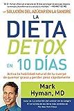 La solución del azúcar en la sangre la dieta detox en 10 días / The Blood Sugar Solution 10-Day Detox Diet: Activa la habilidad natural de tu cuerpo ... to Burn Fat and Lose Weight (Spanish Edition)