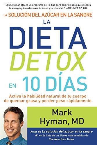 La solución del azúcar en la sangre la dieta detox en 10 días / The Blood Sugar Solution 10-Day D