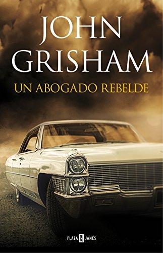 Un abogado rebelde (Spanish Edition)