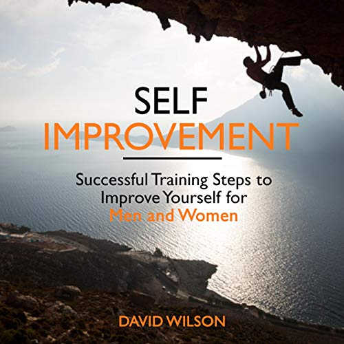 Self Improvement: Successful Training Steps to Improve Yourself for Men and Women  audiobook cover art