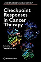 Checkpoint Responses in Cancer Therapy (Cancer Drug Discovery and Development)