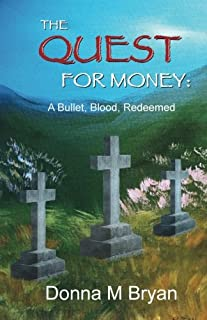 The Quest for Money: A Bullet, Blood, Redeemed