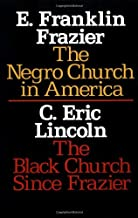 By E. Franklin Frazier The Negro Church in America/The Black Church Since Frazier (Sourcebooks in Negro History) (Edition Unstated) [Paperback]