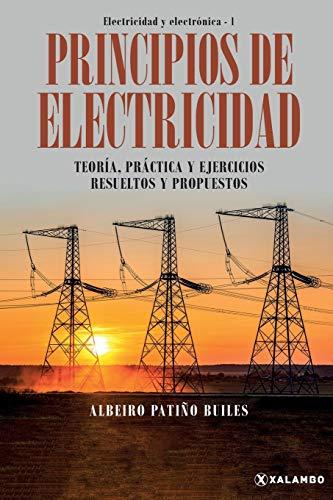 Principios de electricidad: 1 (Electricidad Y Electrónica)