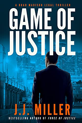 Game of Justice (Brad Madison Legal Thriller Series, Band 3)
