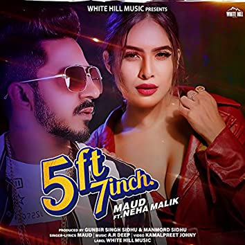 5 ft. 7 Inch (feat. Neha Malik)