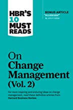 """HBR's 10 Must Reads on Change Management, Vol. 2 (with bonus article """"Accelerate!"""" by John P. Kotter)"""