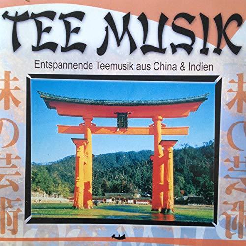 Tee Musik - Entspannende Teemusik aus China & Indien