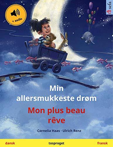 Min allersmukkeste drøm – Mon plus beau rêve (dansk – fransk): Tosproget børnebog, med lydbog (Sefa billedbøger på to sprog) (Danish Edition)