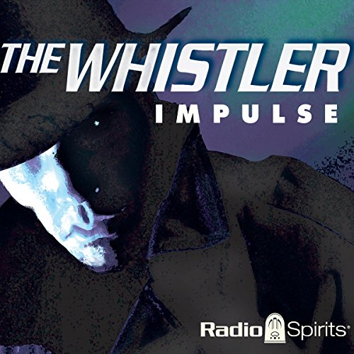 The Whistler: Impulse audiobook cover art
