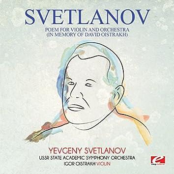 Svetlanov: Poem for Violin and Orchestra (In Memory of David Oistrakh) [Digitally Remastered]