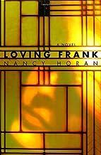 Loving Frank: A Novel Hardcover August 7, 2007
