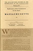 Documentary History of the Ratification of the Constitution: Ratification of the Constitution by the States : Massachusetts (1)