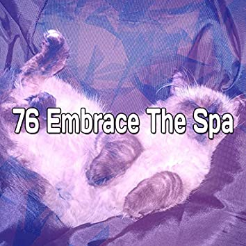 76 Embrace The Spa