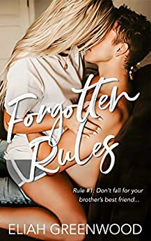 Forgotten Rules: A Brother's Best Friend Romance (The Rules Series Book 4) by [Eliah Greenwood]