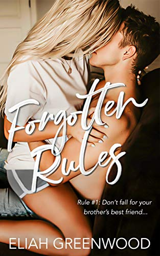 Forgotten Rules: A Brother's Best Friend Romance