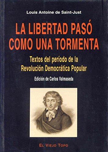 La libertad pasó como una tormenta : textos del período de la revolución democrática popular