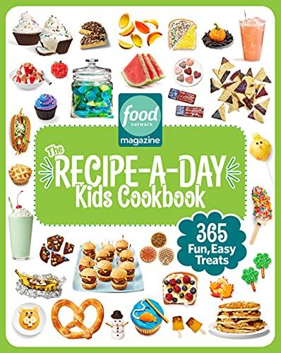 Food Network Magazine The Recipe-A-Day Kids Cookbook: 365 Fun, Easy Treats (Food Network Magazine's Kids Cookbooks)