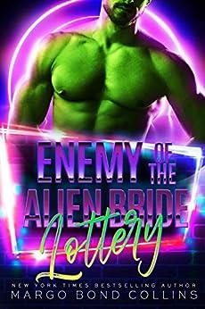 Enemy of the Alien Bride Lottery: A Sci Fi Alien Romance (Khanavai Warrior Bride Games Book 4) by [Margo Bond Collins]