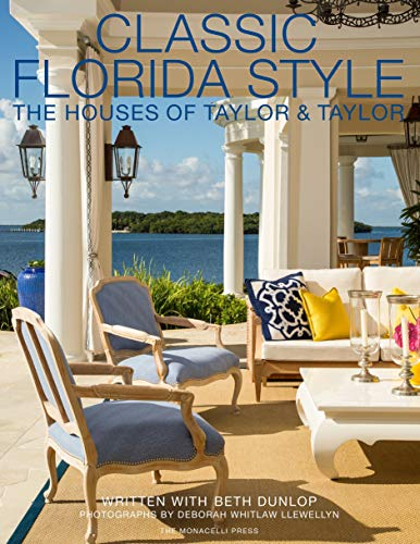 Compare Textbook Prices for Classic Florida Style: The Houses of Taylor & Taylor  ISBN 9781580933797 by Taylor, William,Taylor, Phyllis,Dunlop, Beth