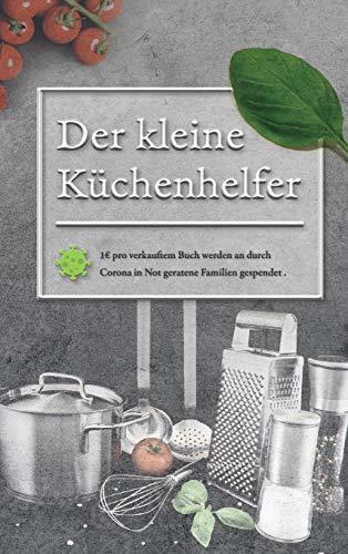 Der kleine Küchenhelfer: Tipps vom Koch ohne Sterne