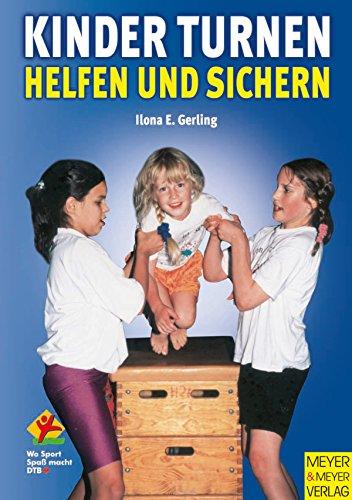 Kinder turnen: Helfen und Sichern (Wo Sport Spaß macht)