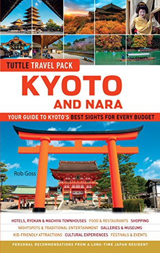 Kyoto and Nara Tuttle Travel Pack Guide + Map: Your Guide to Kyoto's Best Sights for Every Budget (Tuttle Travel Guide & Map) (English Edition)