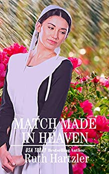 Match Made in Heaven (Amish Second Chance Romance Book 2) by [Ruth Hartzler]