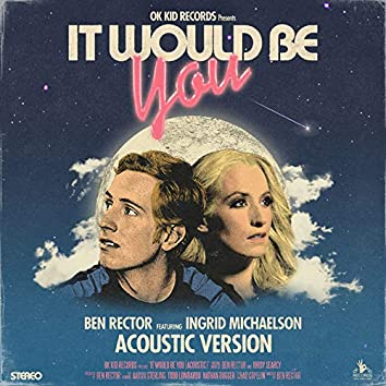 It Would Be You (Acoustic)