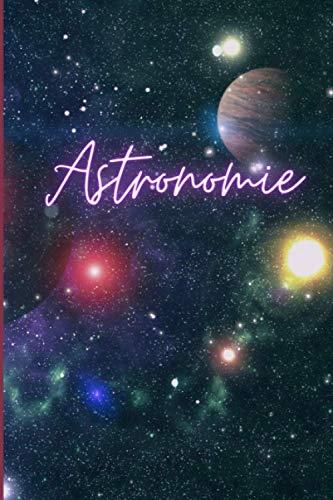 Astronomie: Notizbuch für alles und jeden (Elite Notizen)