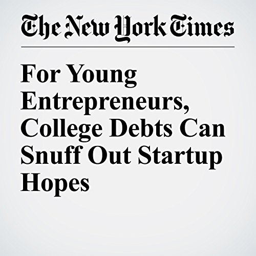 For Young Entrepreneurs, College Debts Can Snuff Out Startup Hopes copertina