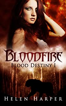 Bloodfire (Blood Destiny Book 1) (English Edition) par [Helen Harper]