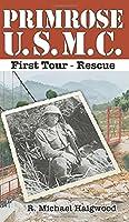Primrose U.S.M.C. First Tour: Rescue