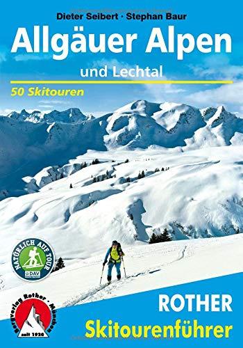 Allgäuer Alpen und Lechtal: 50 Skitouren: 50 ausgewhlte Skitouren in den Allguer Voralpen, rund um das Kleinwalsertal, zwischen Iller- und ... und ber dem Lechtal (Rother Skitourenführer)