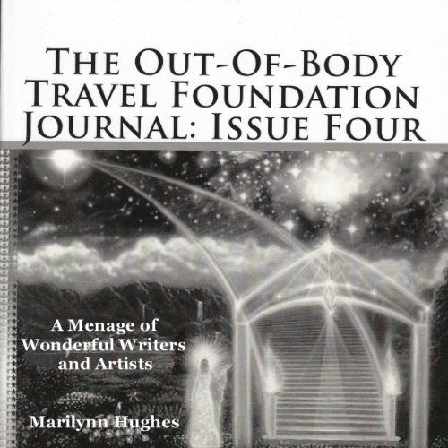 The Out-Of-Body Travel Foundation Journal, Issue Four audiobook cover art