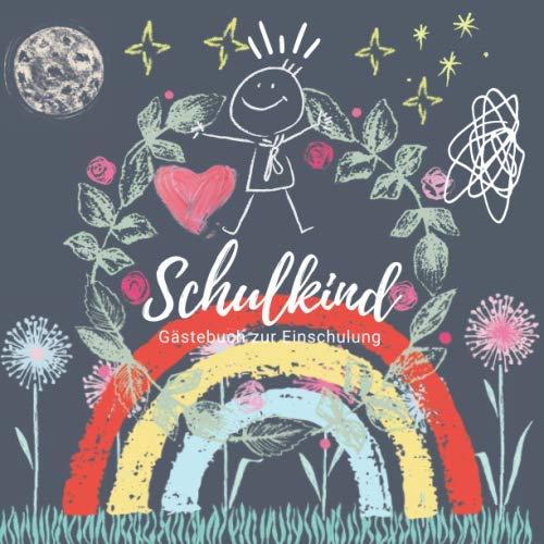 Schulkind - Gästebuch zur Einschulung: Ein Tagebuch zum Schulanfang | Geschenk für Junge oder...