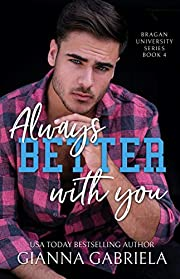 Better With You, Always (Bragan University Series Book 4)
