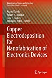 Copper Electrodeposition for Nanofabrication of Electronics Devices (Nanostructure Science and Technology Book 171) (English Edition)