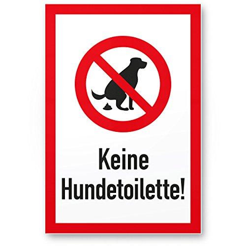 Keine Hundetoilette (20x30cm), Kunststoff Schild Hunde koten verboten - Verbotsschild/Hundeverbotsschild, Verbot Hundeklo/Hundekot/Hundehaufen/Hundekacke