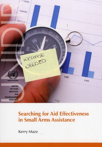 Searching for Aid Effectiveness in Small Arms Assistance (United Nations Institute for Disarmament Research)