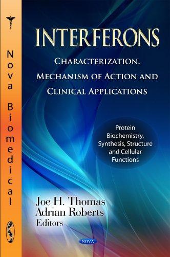 Interferons: Characterization, Mechanism of Action and Clinical Applications: Characterization, Mechanism of Action & Clinical Applications