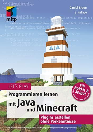 Let's Play: Programmieren lernen mit Java und Minecraft: Plugins erstellen ohne Vorkenntnisse (mitp Anwendungen)