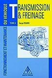 Fonctionnement et Maintenance du véhicule, tome 3 - Transmission et Freinage