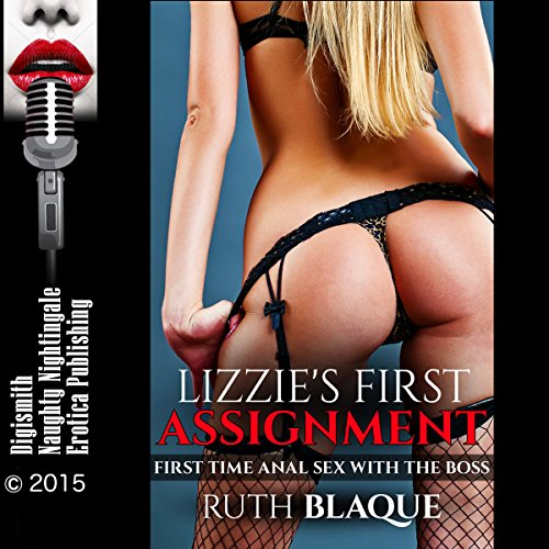 Lizzie's First Assignment: First-Time Anal Sex with the Boss audiobook cover art