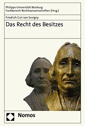 Das Recht des Besitzes: Von Friedrich Carl von Savigny