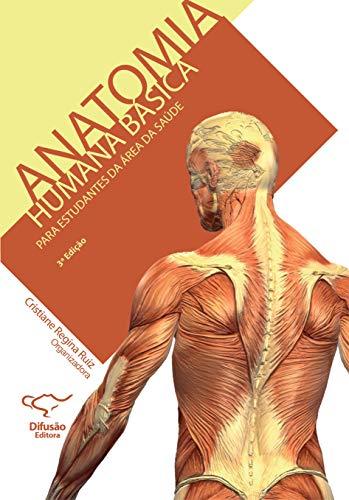 Anatomia humana básica: para estudantes na área da saúde
